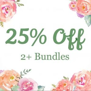 25% Off Bundles of 2 or More Items!!